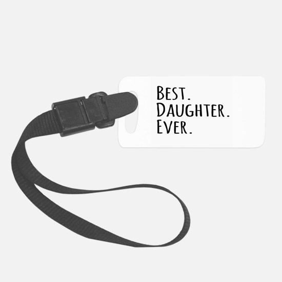 Best Daughter Ever Luggage Tag