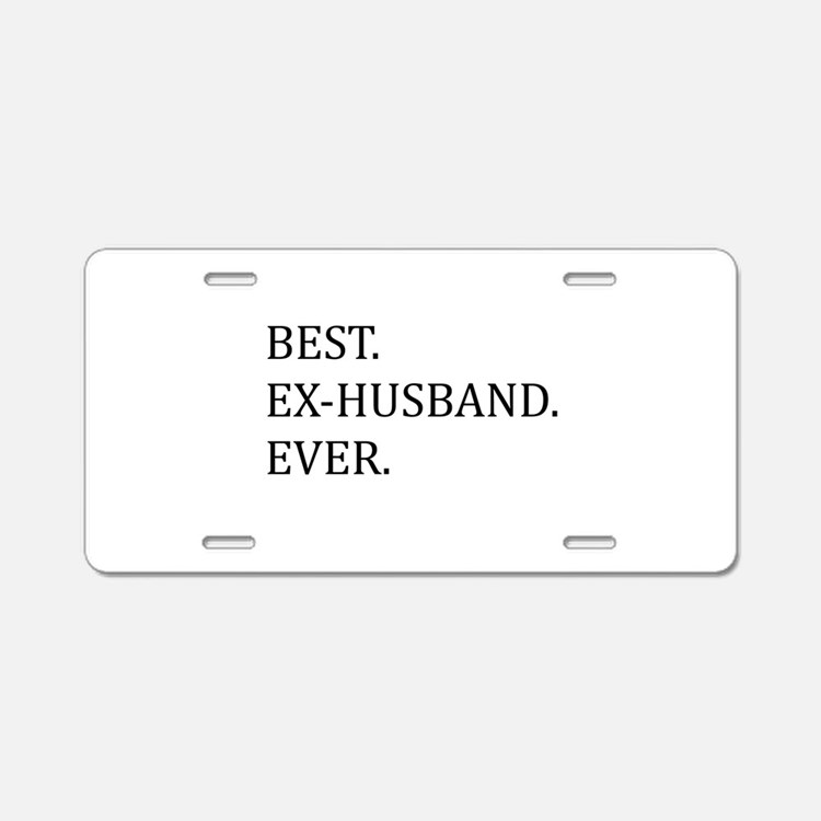 Best Ex-husband Ever Aluminum License Plate