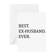 Best Ex-husband Ever Greeting Cards