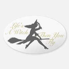 Life's a Witch Decal