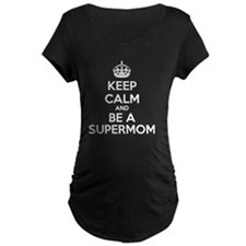 Keep Calm And Be A Supermom T-Shirt