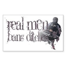 REAL MEN DITCHES2 Decal