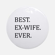 Best Ex-wife Ever Ornament (Round)