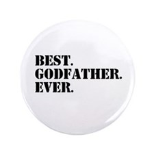 """Best Godfather Ever 3.5"""" Button"""
