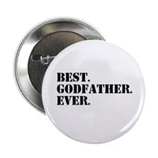 """Best Godfather Ever 2.25"""" Button"""