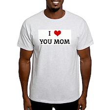 I Love YOU MOM Ash Grey T-Shirt