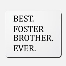 Best Foster Brother Ever Mousepad