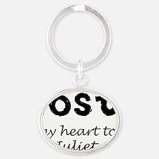 11x11 lost my heart to Juliet heart Oval Keychain