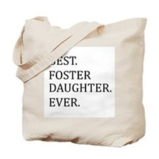 Best Foster Daughter Ever Tote Bag