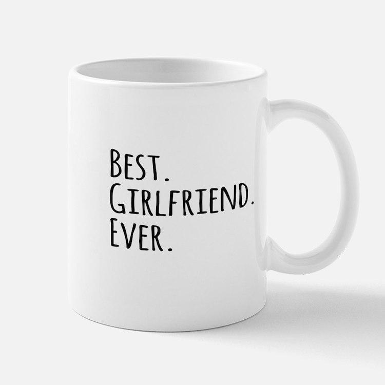 Best Girlfriend Ever Mugs