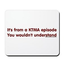 KTMA Episode Mousepad