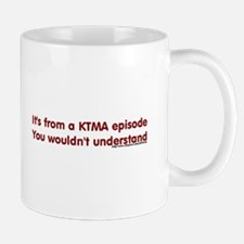 KTMA Episode Mug