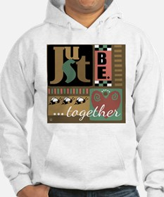 Just Be. Together Hoodie