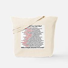 What Did You Call Me? Tote Bag