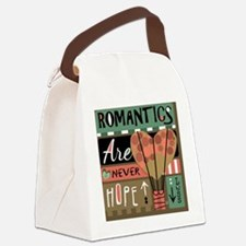 Romantics Are Never Hopeless Canvas Lunch Bag