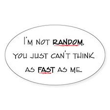 I'm Not Random Decal