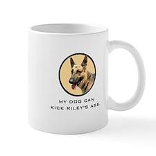 My Dog Can Kick Riley's Ass. Mugs
