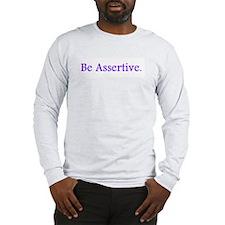 Be Assertive Long Sleeve T-Shirt