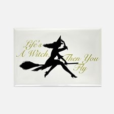 Life's a Witch Rectangle Magnet
