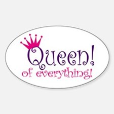Queen of Everthing! Oval Decal