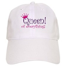 Queen of Everthing! Baseball Cap