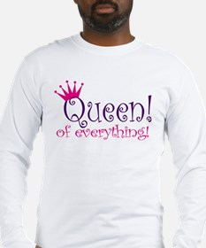 Queen of Everthing! Long Sleeve T-Shirt