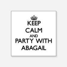 Keep Calm and Party with Abagail Sticker