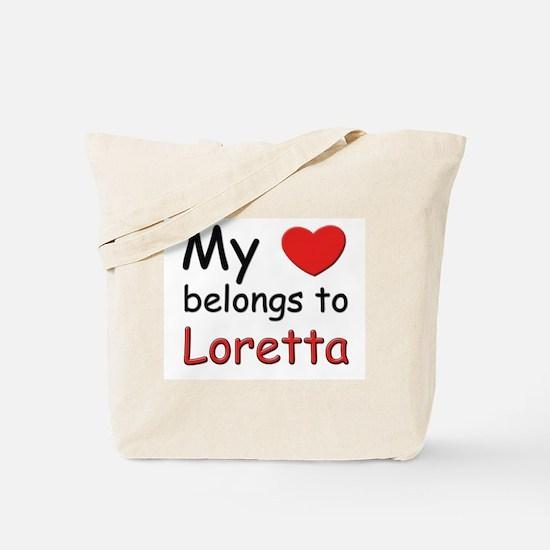 My heart belongs to loretta Tote Bag