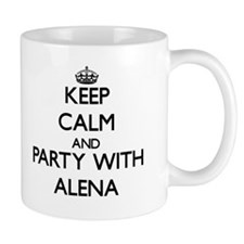 Keep Calm and Party with Alena Mugs