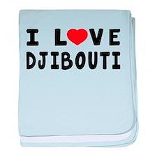I Love Djibouti baby blanket