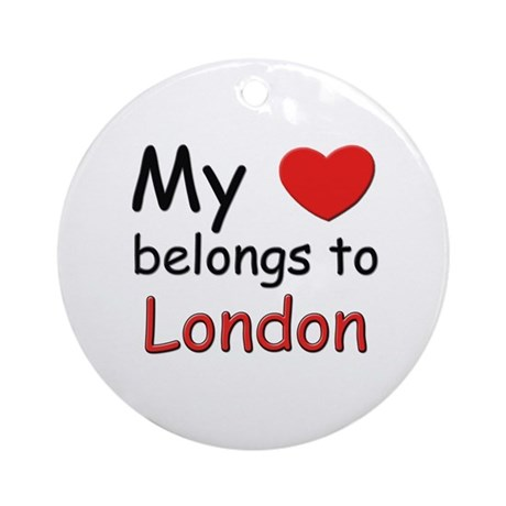 My heart belongs to london Ornament (Round)