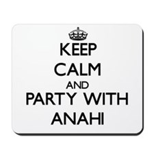 Keep Calm and Party with Anahi Mousepad
