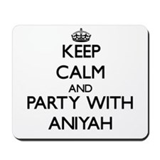 Keep Calm and Party with Aniyah Mousepad