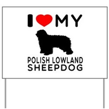 I Love My Dog Polish Lowland Sheep Dog Yard Sign