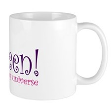 Queen of my Universe Coffee Mug