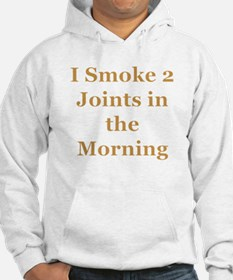 I Smoke 2 Joints in the Morni Hoodie