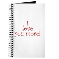 I love you more! Journal