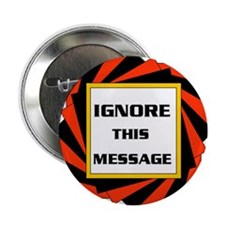 IGNORE THIS MESSAGE Button