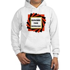 IGNORE THIS MESSAGE Hoodie