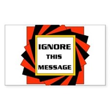 IGNORE THIS MESSAGE Rectangle Decal