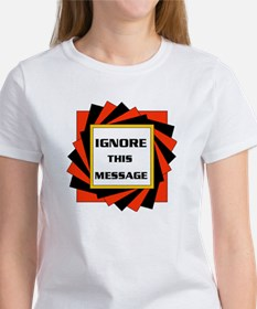 IGNORE THIS MESSAGE Tee