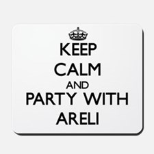 Keep Calm and Party with Areli Mousepad