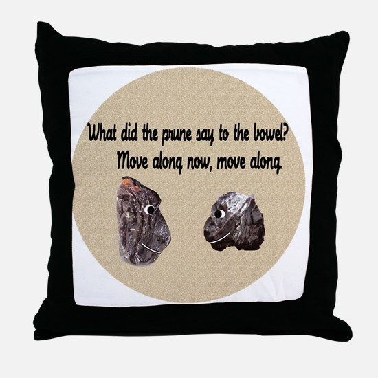 What Did the Prune Say Throw Pillow