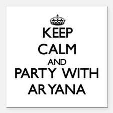 Keep Calm and Party with Aryana Square Car Magnet