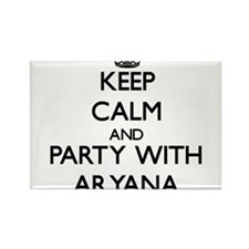 Keep Calm and Party with Aryana Magnets