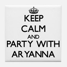 Keep Calm and Party with Aryanna Tile Coaster