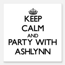 Keep Calm and Party with Ashlynn Square Car Magnet