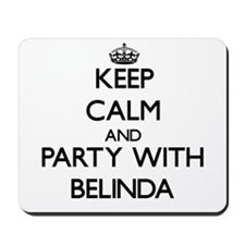 Keep Calm and Party with Belinda Mousepad