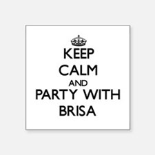 Keep Calm and Party with Brisa Sticker