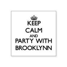 Keep Calm and Party with Brooklynn Sticker
